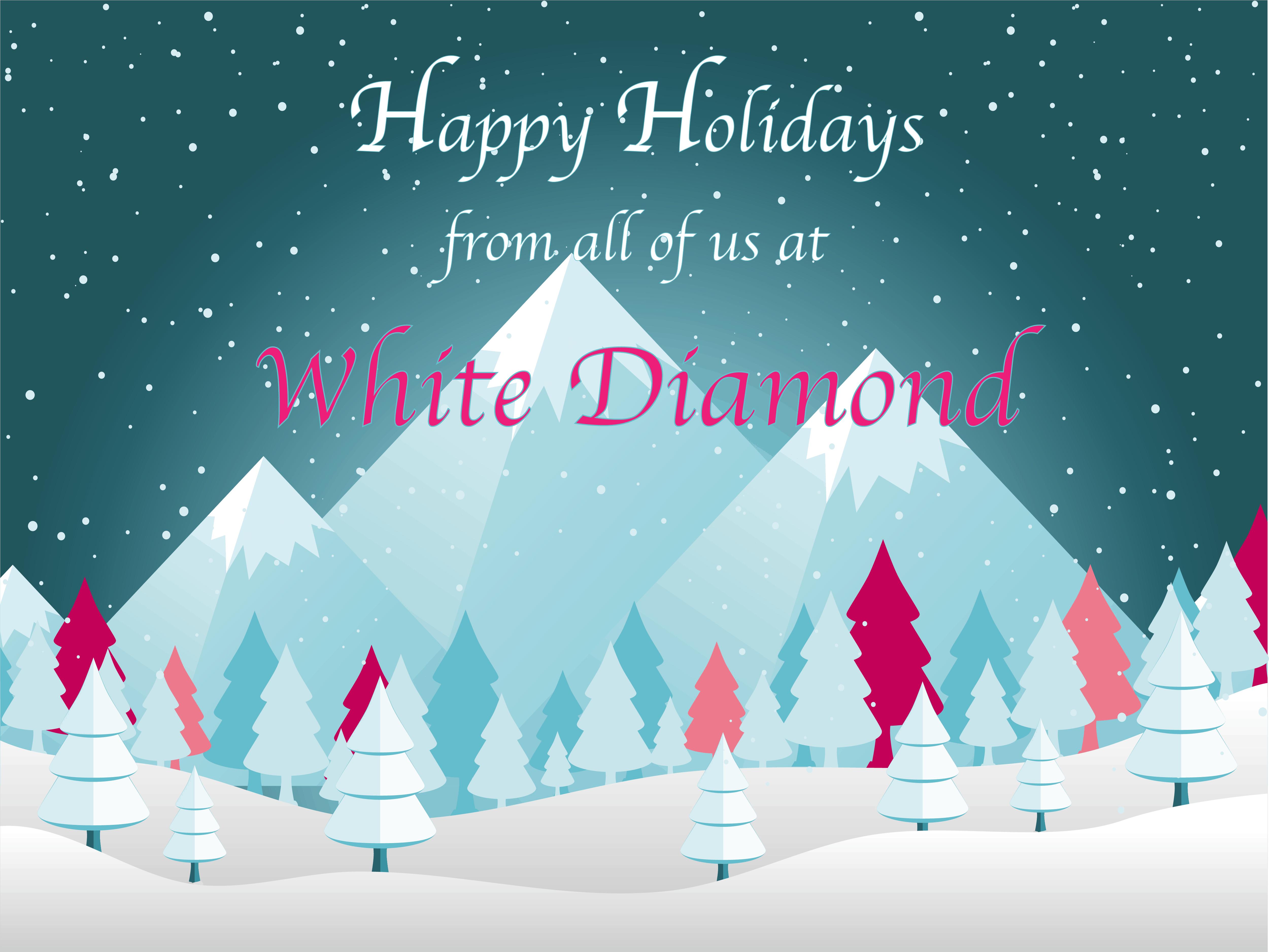 Happy Holidays from White Diamond